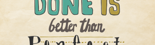 "graphic illustration of hand drawn lettering ""done is better than perfect"""